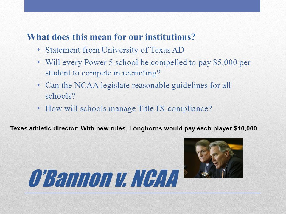 O'Bannon v. NCAA What does this mean for our institutions