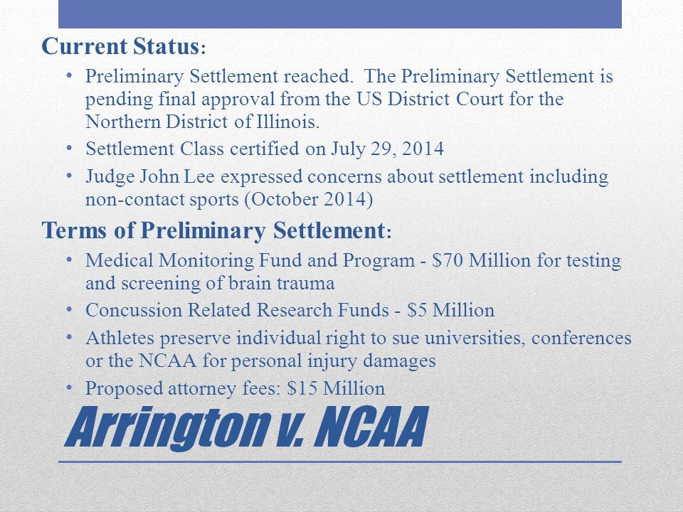 Arrington v. NCAA Current Status: Terms of Preliminary Settlement: