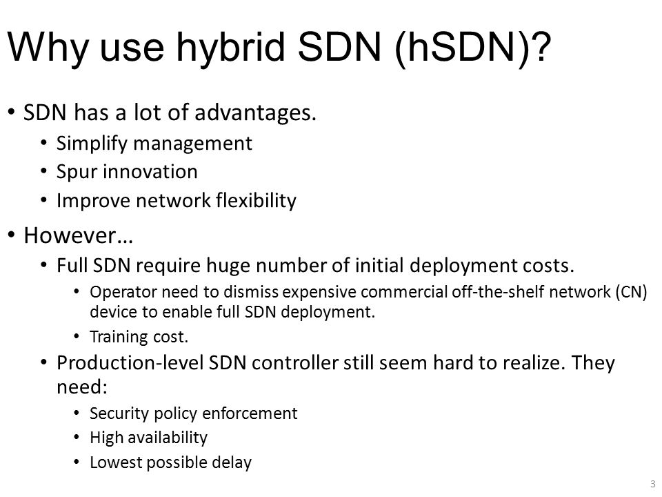 Why use hybrid SDN (hSDN)