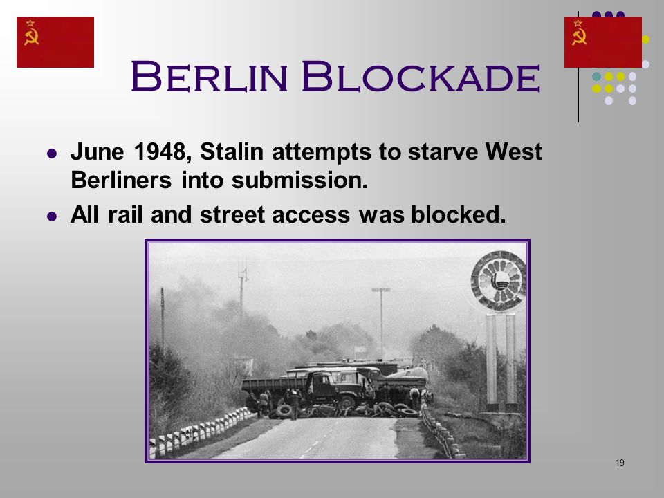 Berlin Blockade June 1948, Stalin attempts to starve West Berliners into submission.