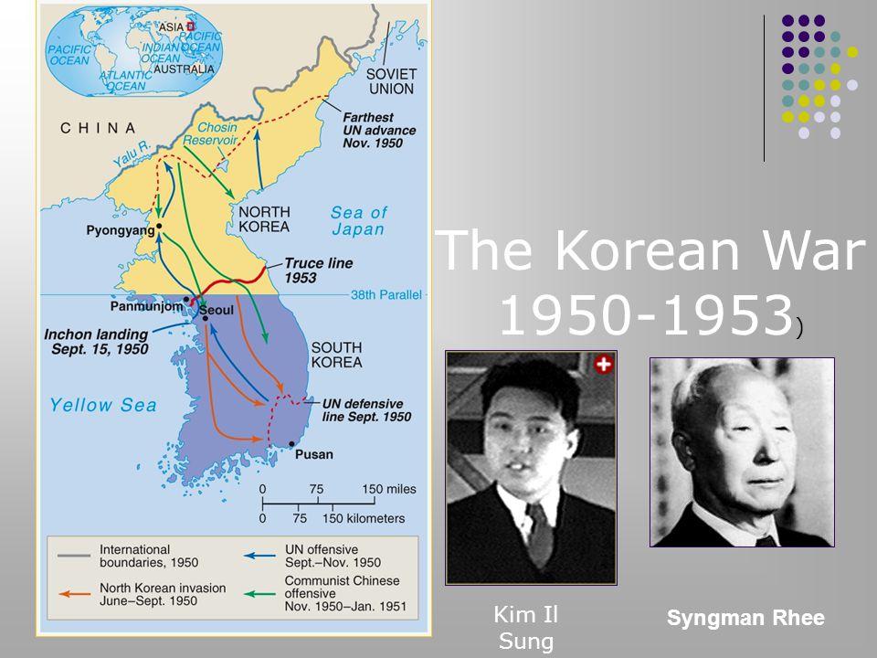 The Korean War 1950-1953) Kim Il Sung