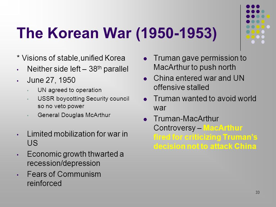 The Korean War (1950-1953) * Visions of stable,unified Korea