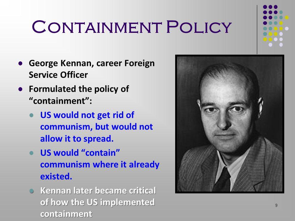 Containment Policy George Kennan, career Foreign Service Officer