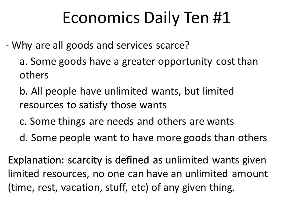 Economics Daily Ten #1 - Why are all goods and services scarce