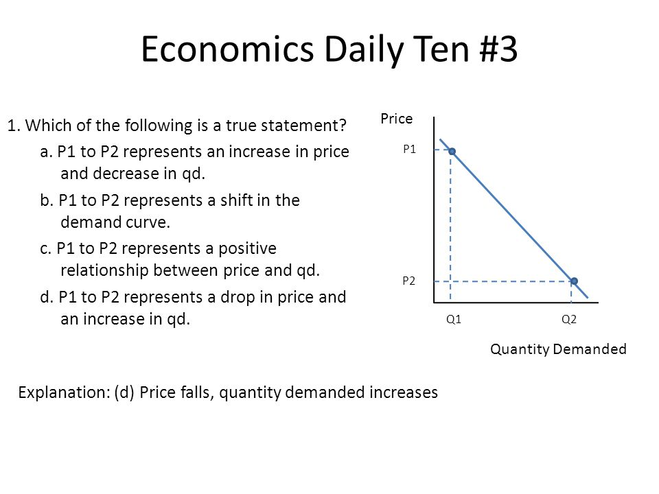 Economics Daily Ten #3 1. Which of the following is a true statement