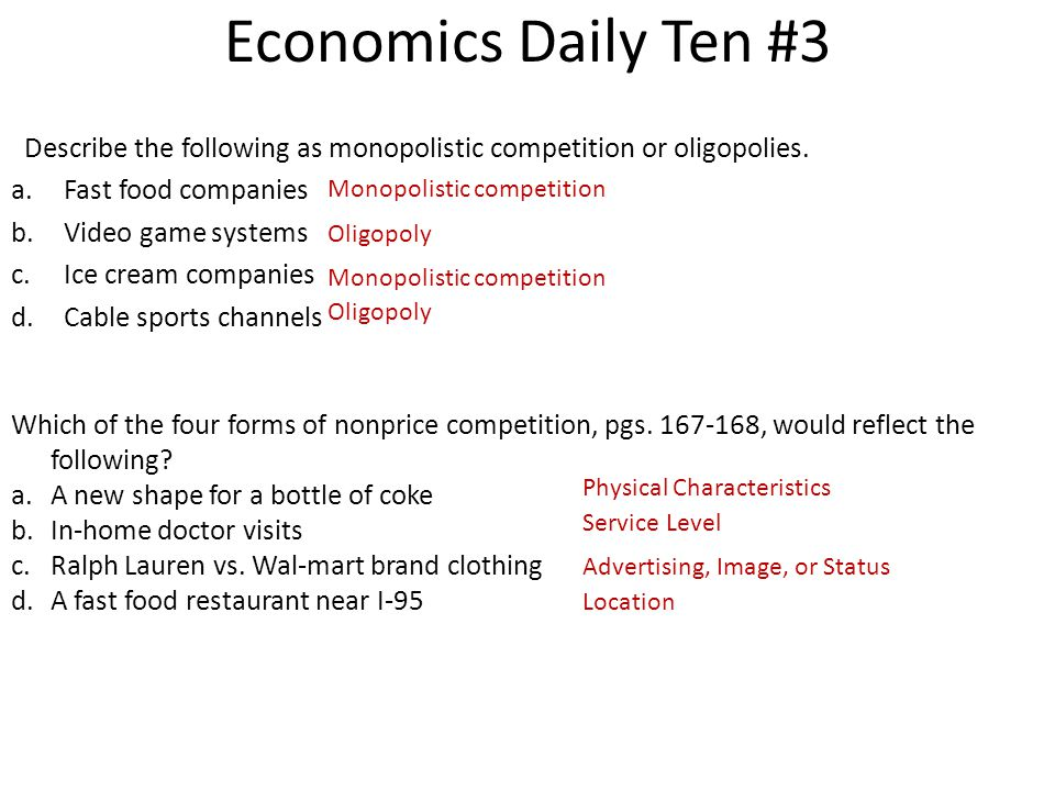 Economics Daily Ten #3 Describe the following as monopolistic competition or oligopolies. Fast food companies.