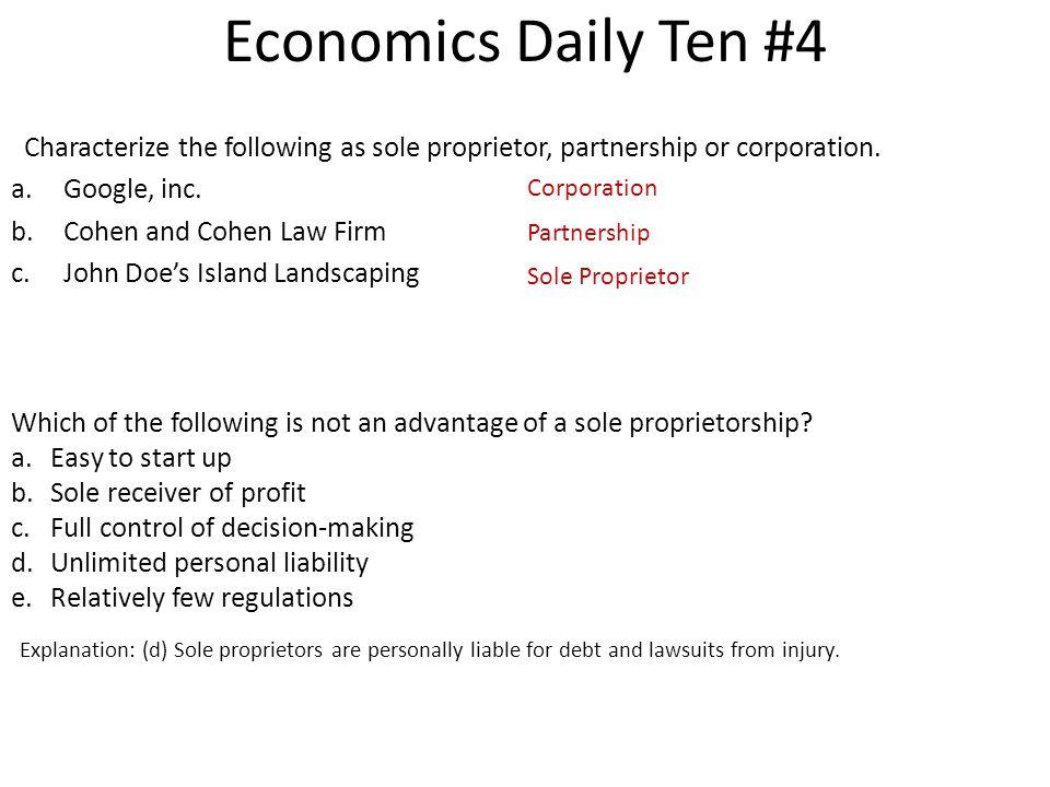 Economics Daily Ten #4 Characterize the following as sole proprietor, partnership or corporation. Google, inc.
