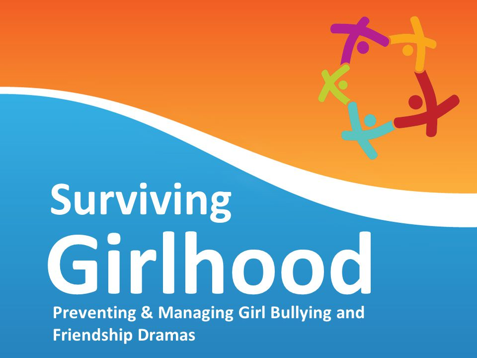 Preventing & Managing Girl Bullying and Friendship Dramas