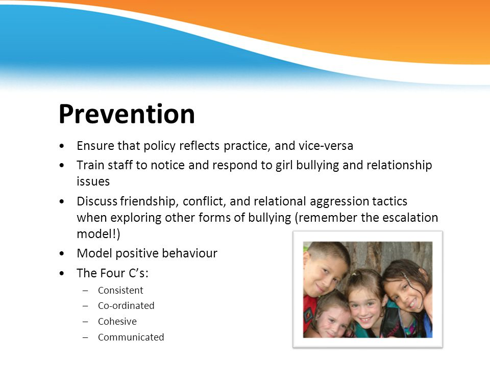 Prevention Ensure that policy reflects practice, and vice-versa