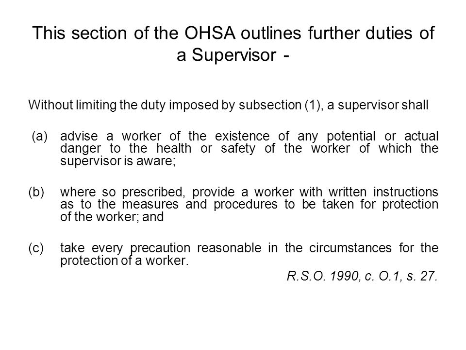 This section of the OHSA outlines further duties of a Supervisor -
