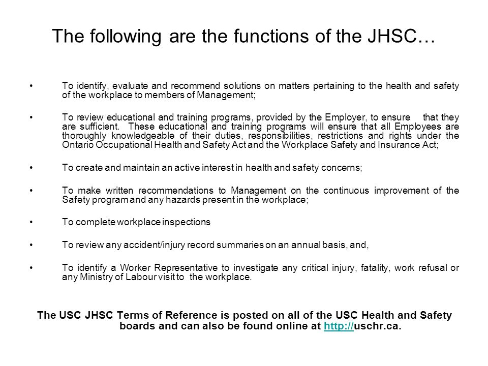 The following are the functions of the JHSC…
