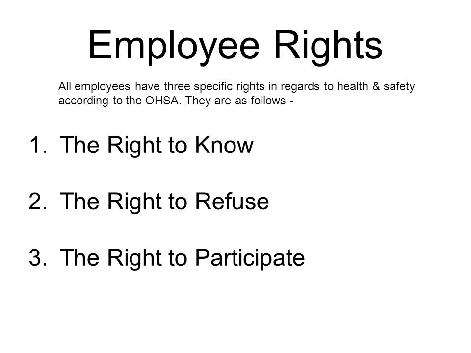 Employee Rights 1. The Right to Know 2. The Right to Refuse