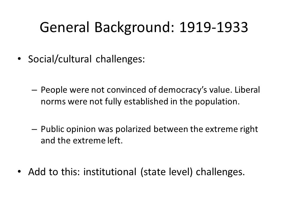 General Background: 1919-1933 Social/cultural challenges: