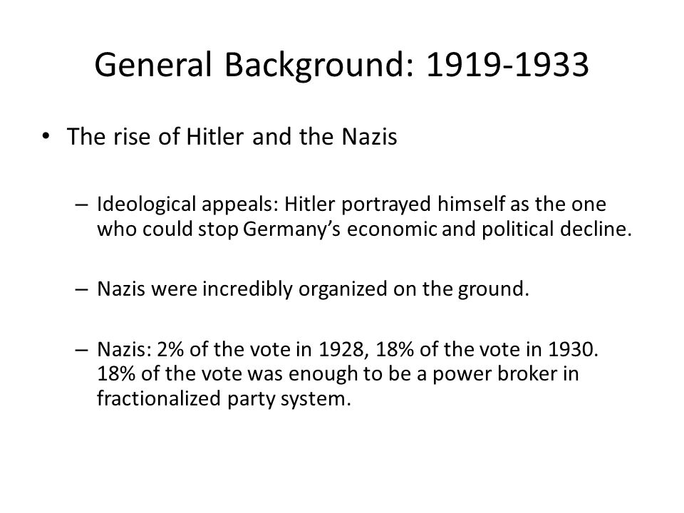 General Background: 1919-1933 The rise of Hitler and the Nazis