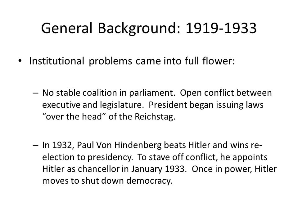 General Background: 1919-1933 Institutional problems came into full flower: