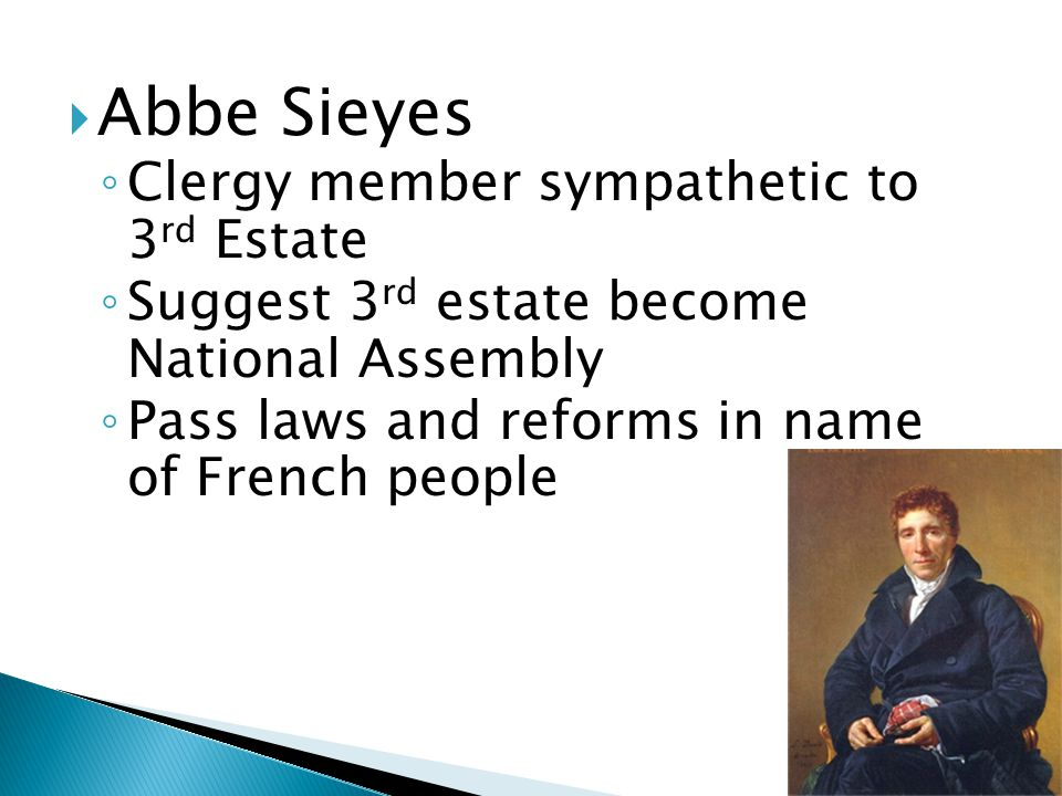 Abbe Sieyes Clergy member sympathetic to 3rd Estate