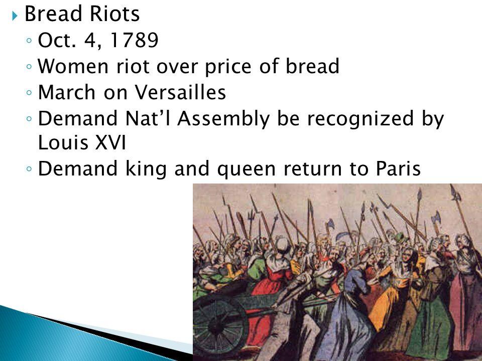 Bread Riots Oct. 4, 1789 Women riot over price of bread