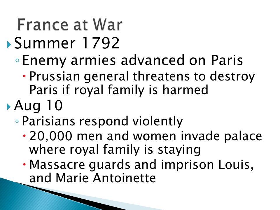 France at War Summer 1792 Enemy armies advanced on Paris Aug 10