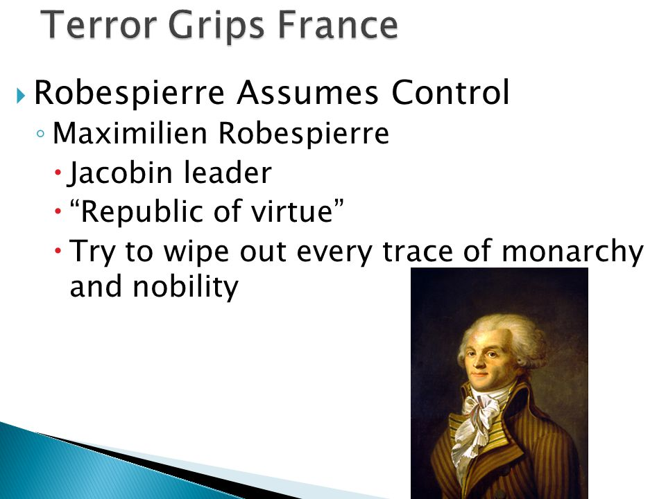 Terror Grips France Robespierre Assumes Control Maximilien Robespierre