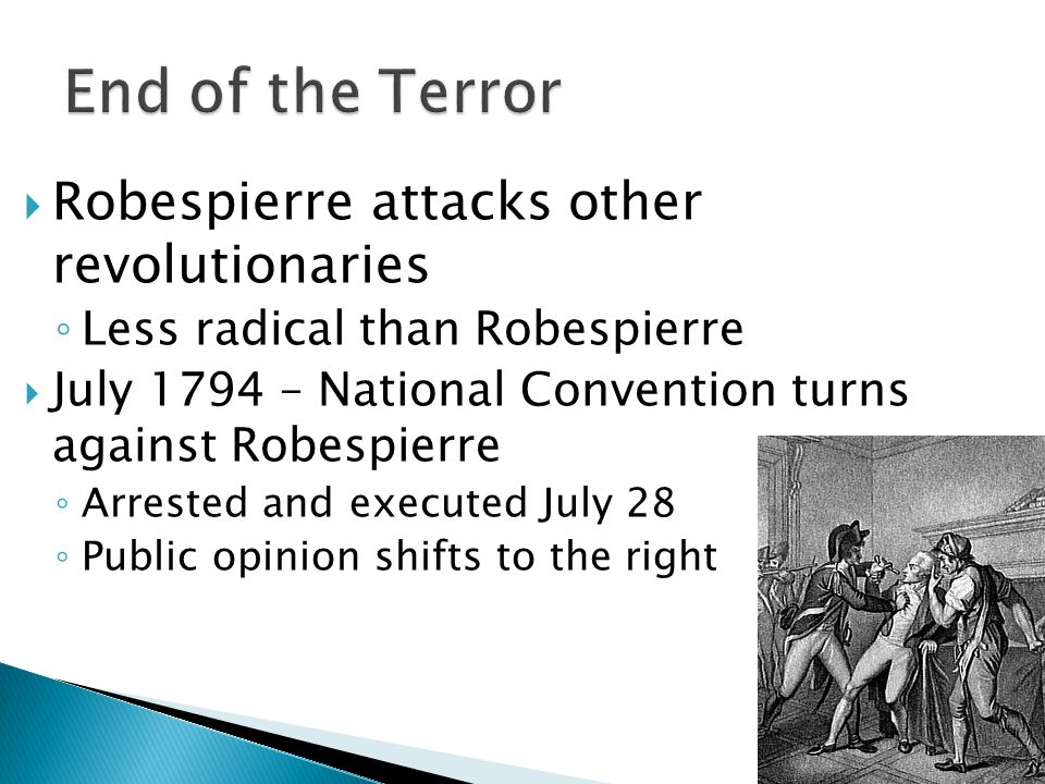 End of the Terror Robespierre attacks other revolutionaries