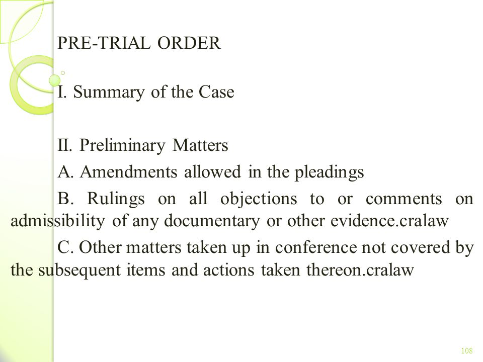 II. Preliminary Matters A. Amendments allowed in the pleadings