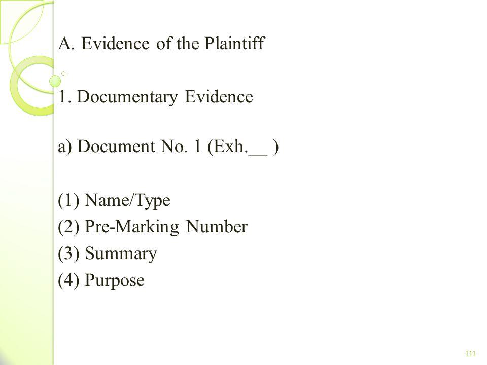 A. Evidence of the Plaintiff 1. Documentary Evidence