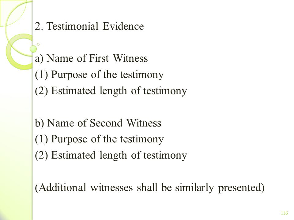 a) Name of First Witness (1) Purpose of the testimony