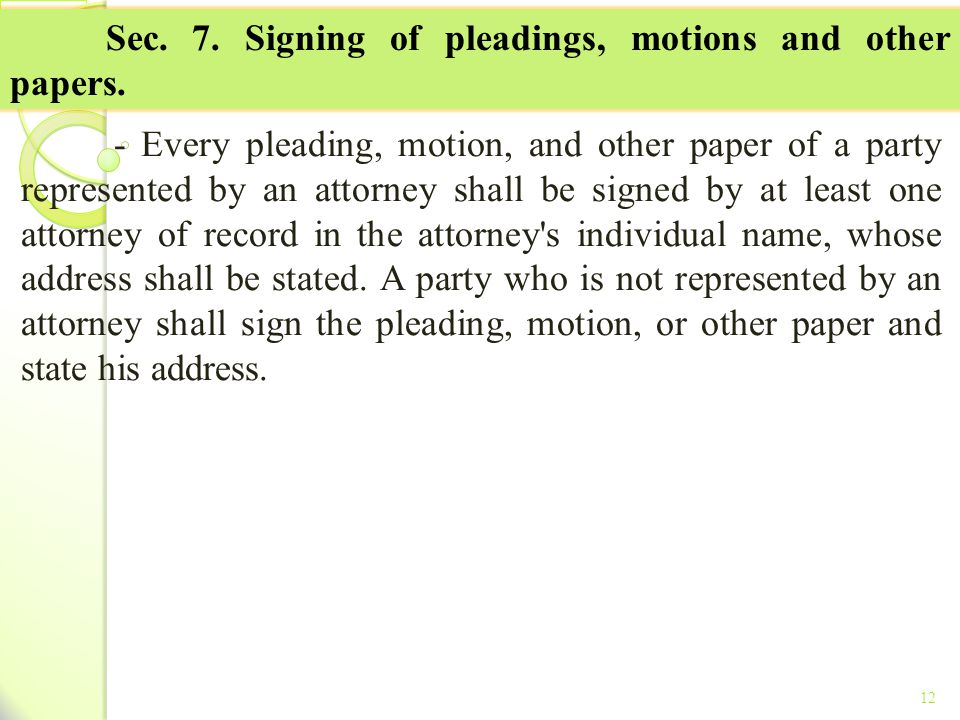 Sec. 7. Signing of pleadings, motions and other papers.