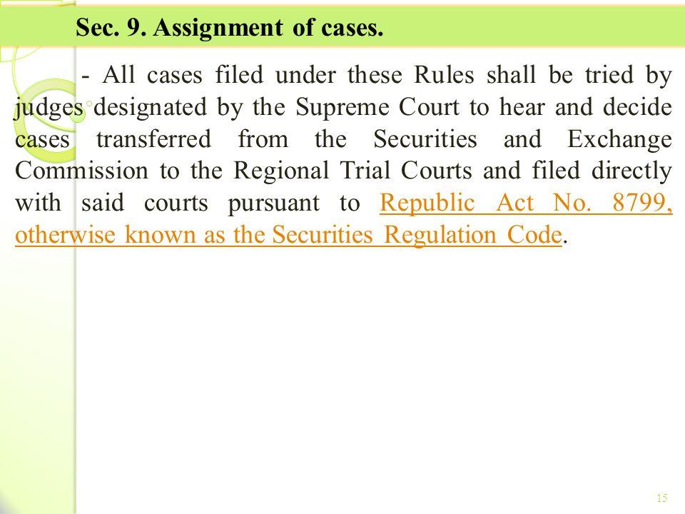 Sec. 9. Assignment of cases.