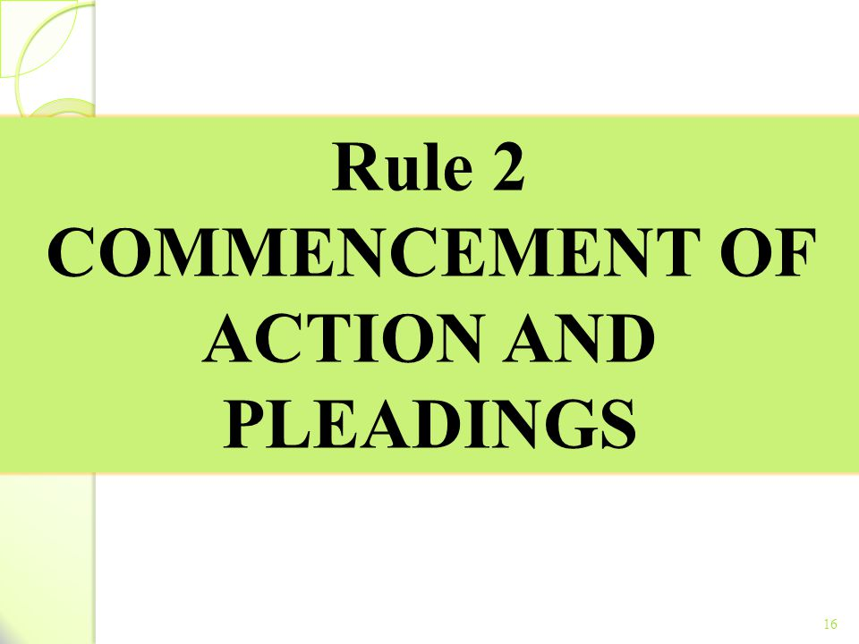 COMMENCEMENT OF ACTION AND PLEADINGS