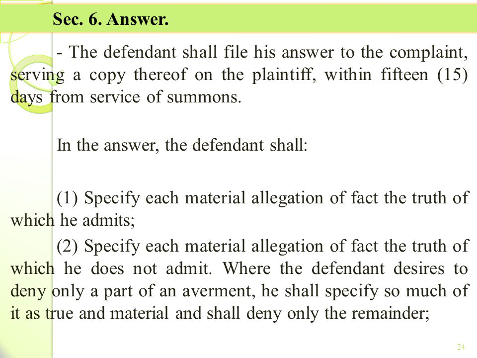 In the answer, the defendant shall: