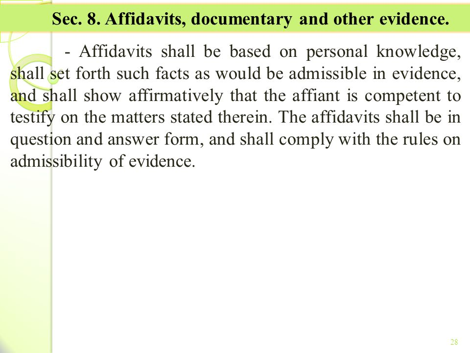 Sec. 8. Affidavits, documentary and other evidence.