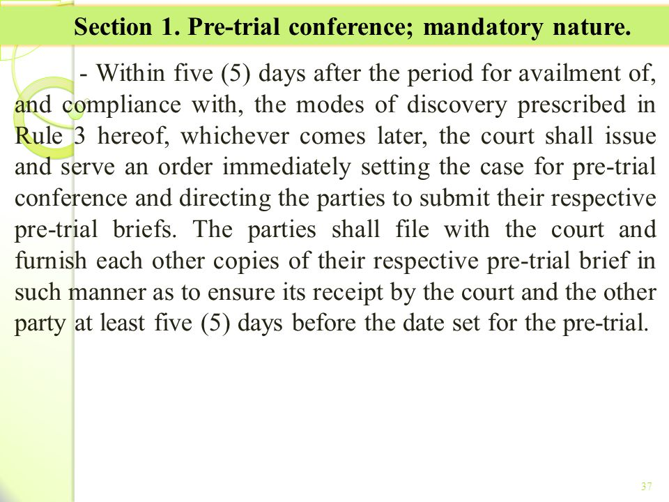 Section 1. Pre-trial conference; mandatory nature.