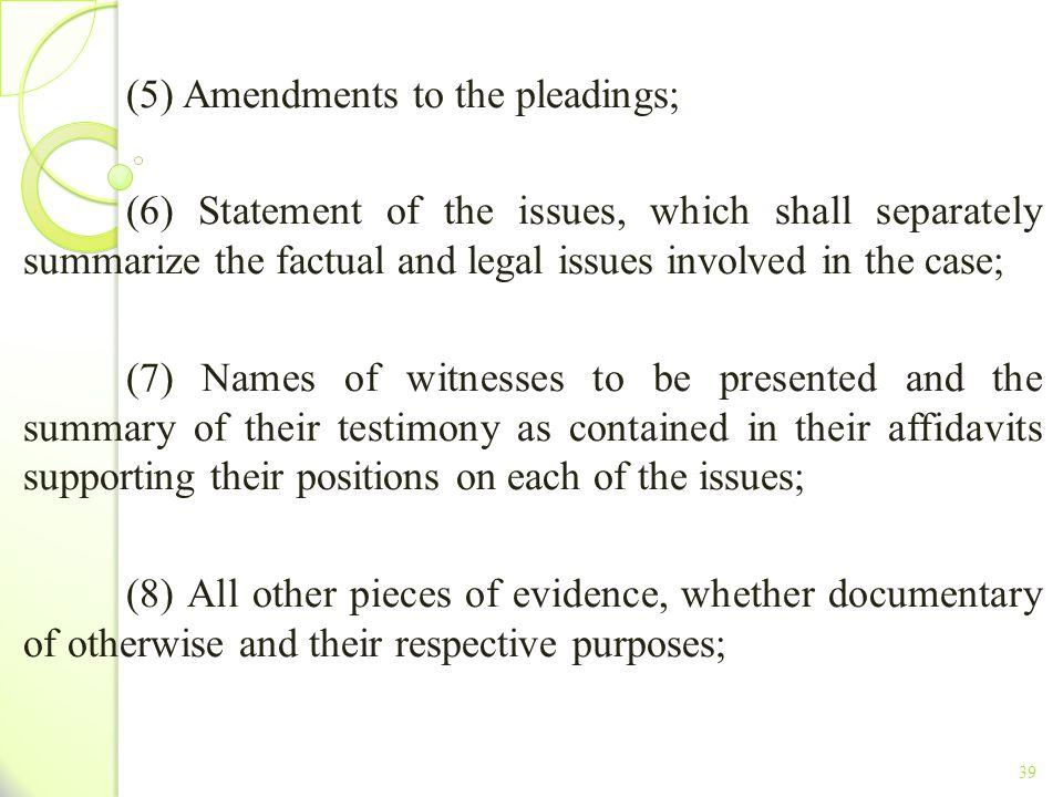 (5) Amendments to the pleadings;