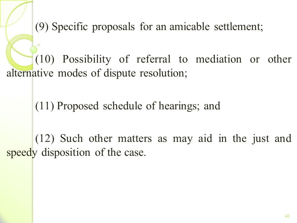 (9) Specific proposals for an amicable settlement;