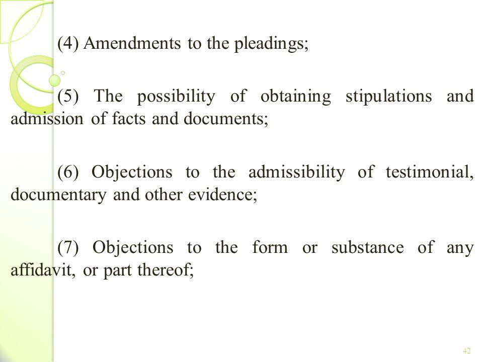 (4) Amendments to the pleadings;