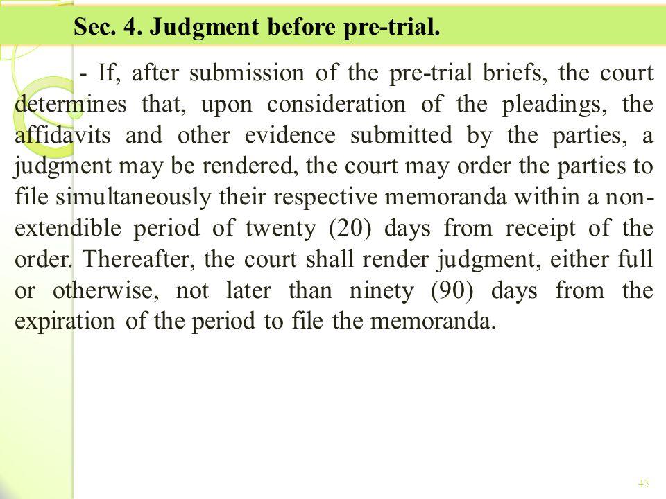 Sec. 4. Judgment before pre-trial.