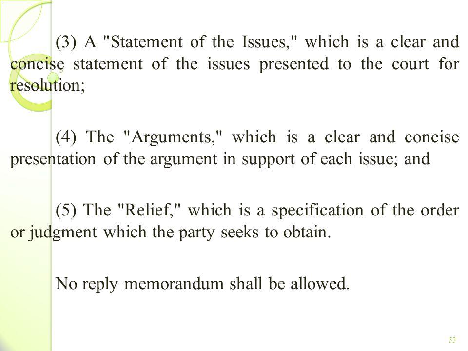 No reply memorandum shall be allowed.
