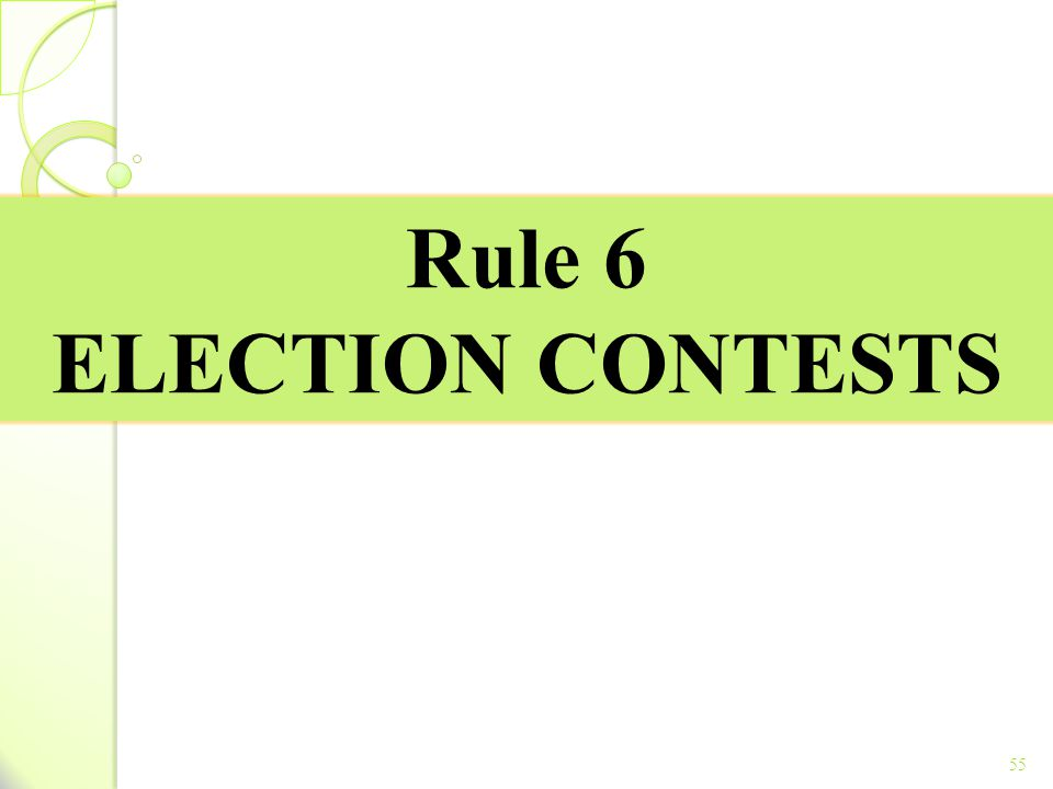Rule 6 ELECTION CONTESTS