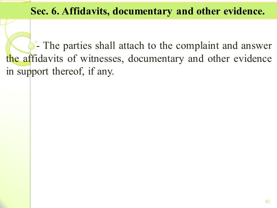 Sec. 6. Affidavits, documentary and other evidence.