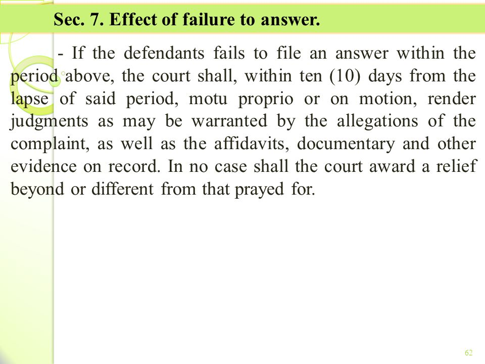Sec. 7. Effect of failure to answer.
