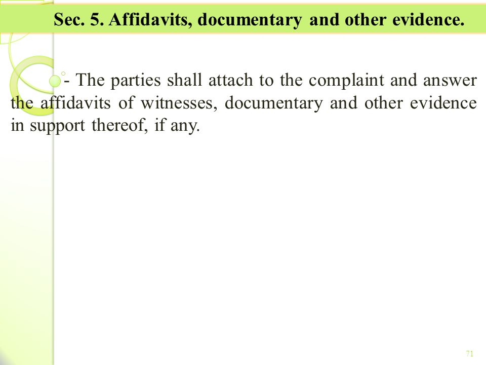 Sec. 5. Affidavits, documentary and other evidence.