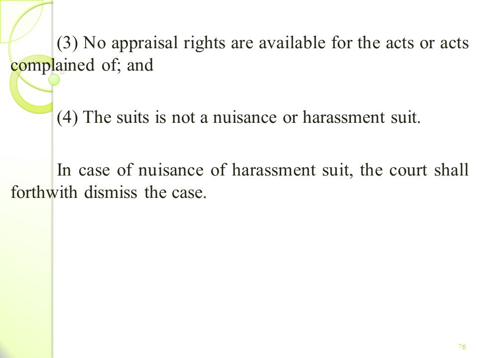 (4) The suits is not a nuisance or harassment suit.