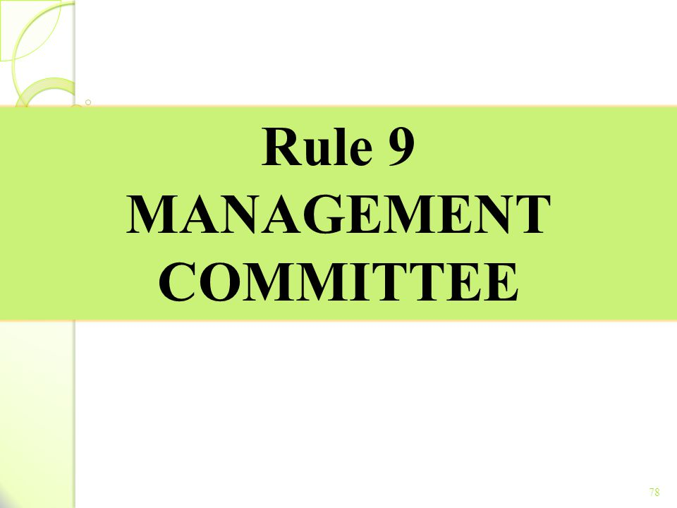 Rule 9 MANAGEMENT COMMITTEE