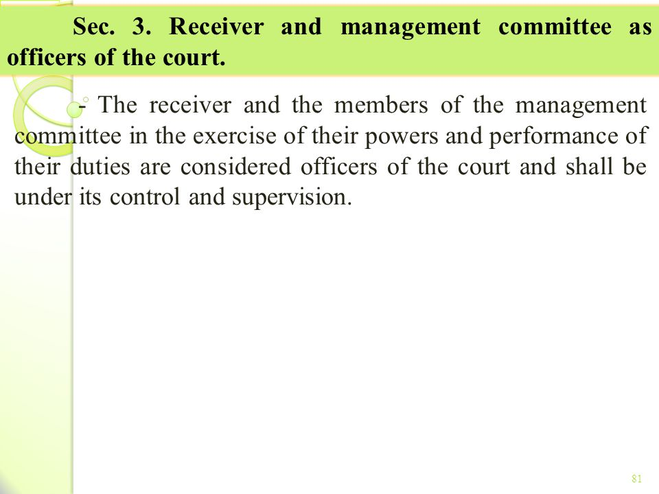 Sec. 3. Receiver and management committee as officers of the court.