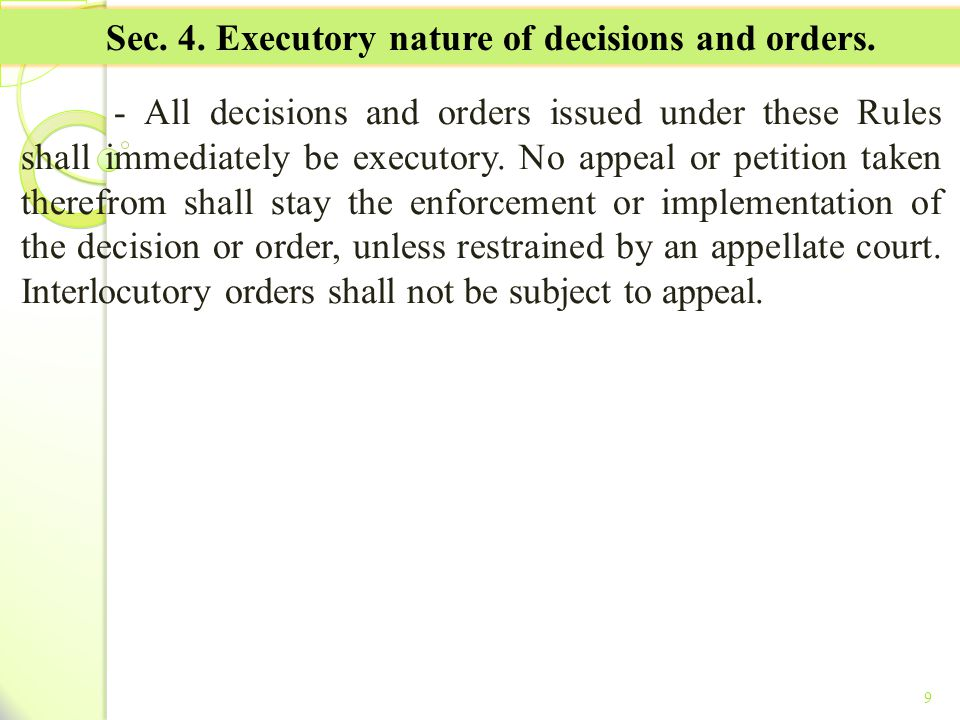 Sec. 4. Executory nature of decisions and orders.