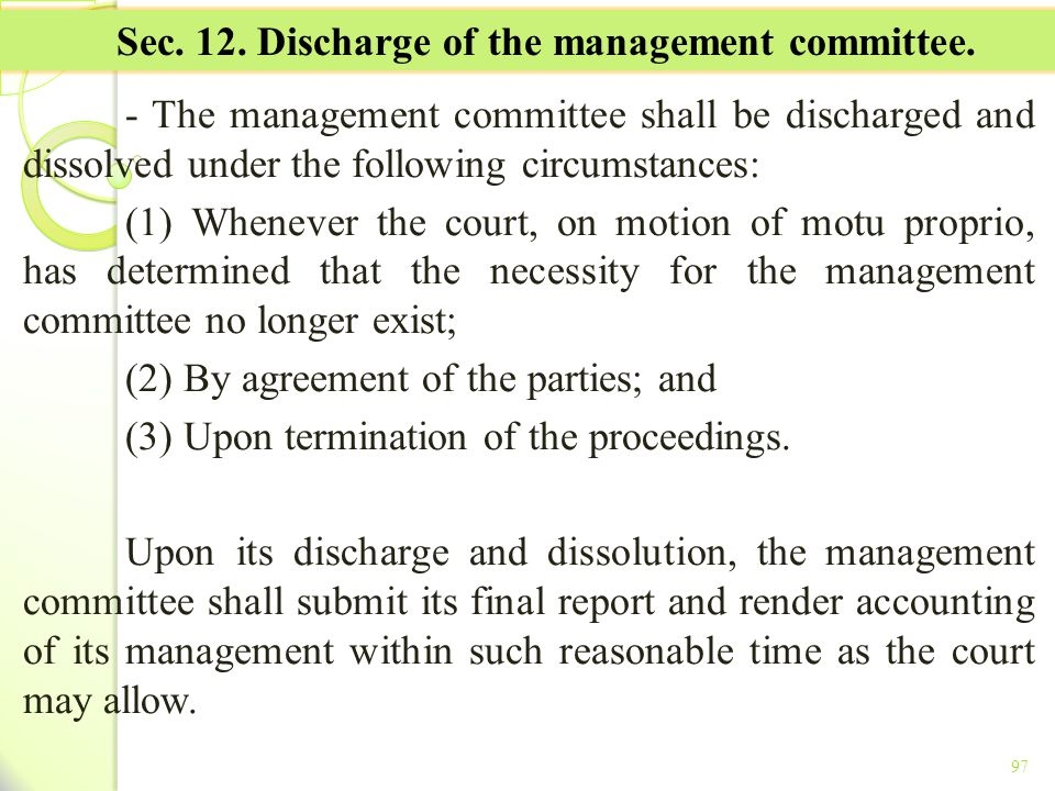 Sec. 12. Discharge of the management committee.