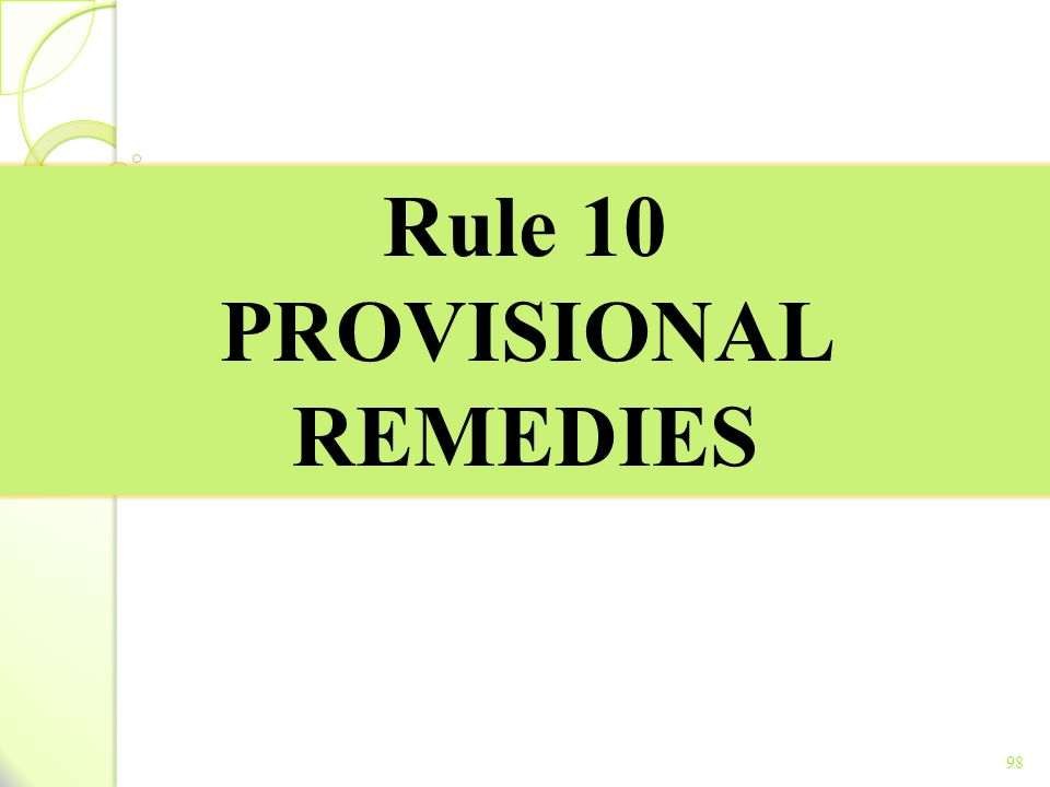 Rule 10 PROVISIONAL REMEDIES