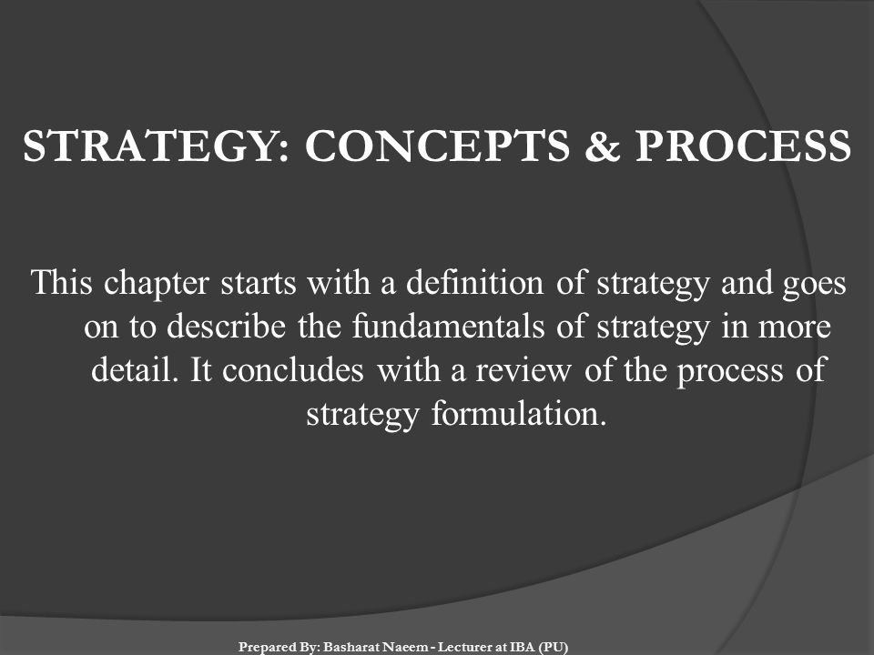 STRATEGY: CONCEPTS & PROCESS