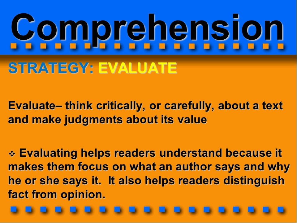 Comprehension STRATEGY: EVALUATE